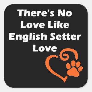 Es gibt keine Liebe wie englischer Setzer-Liebe Quadratischer Aufkleber