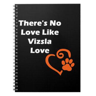Es gibt keine Liebe wie Vizsla Liebe Notizblock