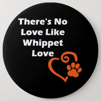 Es gibt keine Liebe wie Whippet Liebe Runder Button 15,3 Cm