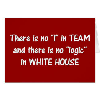 Es gibt keine Logik im weißen Haus a Karte
