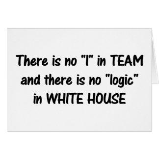 Es gibt keine Logik im weißen Haus b Karte