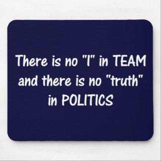 Es gibt keine Wahrheit in Politik a Mousepad