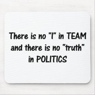 Es gibt keine Wahrheit in Politik b Mousepads