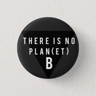 Es gibt keinen Knopf des Planeten-B Runder Button 3,2 Cm