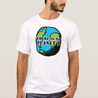 ES GIBT KEINEN PLANETEN B T-Shirt