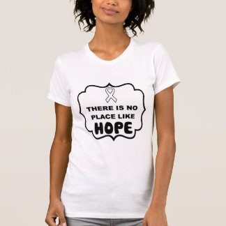 Es gibt keinen Platz wie HOFFNUNGS-Lungenkrebs-T - T-Shirt