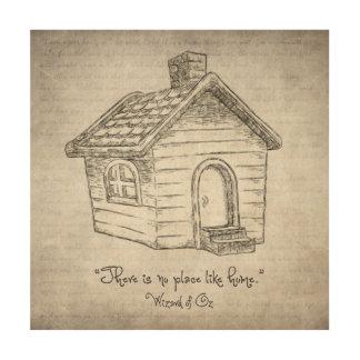 Es gibt keinen Platz wie Zuhause Holzleinwand