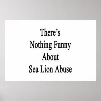 Es gibt nichts, das über Seelöwe-Missbrauch lustig Poster