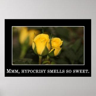 Es gibt nichts wie der süße Geruch der Hypokrisie Poster