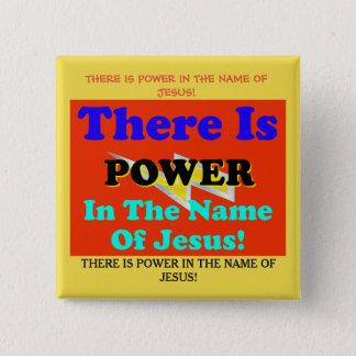 Es gibt Power im Namen Jesuss! Quadratischer Button 5,1 Cm