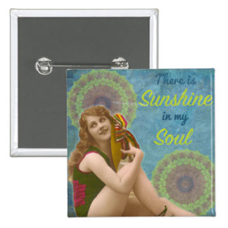 """""""Es gibt Sonnenschein in meinem Soul"""" Quadratischer Button 5,1 Cm"""