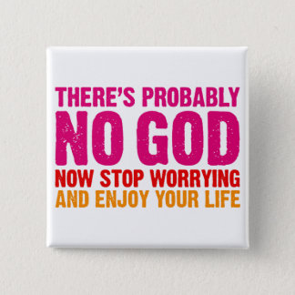 Es gibt vermutlich keinen Gott, stoppen jetzt sich Quadratischer Button 5,1 Cm