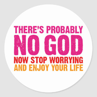 Es gibt vermutlich keinen Gott, stoppen jetzt sich Runder Aufkleber