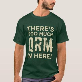 Es gibt zu viele QRM herein hier! - T-Shirt