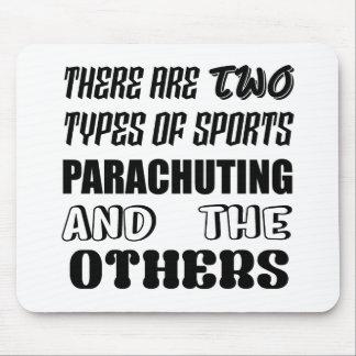 Es gibt zwei Arten Sport Fallschirmspringen und Mauspads