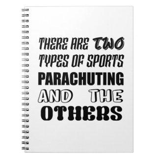Es gibt zwei Arten Sport Fallschirmspringen und Spiral Notizblock