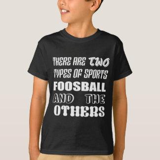 Es gibt zwei Arten Sport Foosball und andere T-Shirt