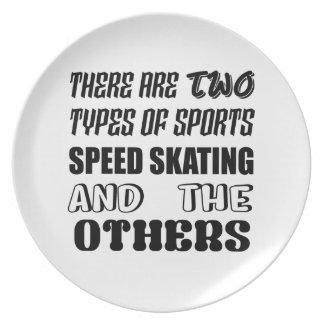 Es gibt zwei Arten Sport Geschwindigkeit Skaten Melaminteller