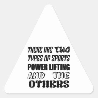 Es gibt zwei Arten Sport Power Anheben und ot Dreieckiger Aufkleber
