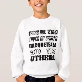 Es gibt zwei Arten Sport Racquetball und othe Sweatshirt