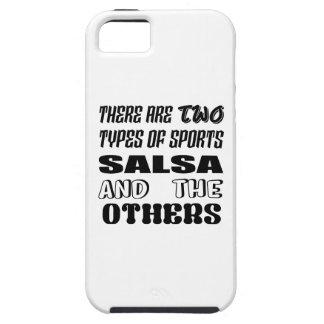 Es gibt zwei Arten Sport-Salsa und -andere iPhone 5 Schutzhülle