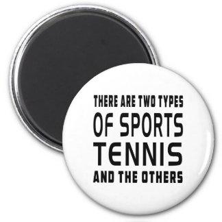 Es gibt zwei Arten Sport-Tennis und anderes Runder Magnet 5,1 Cm
