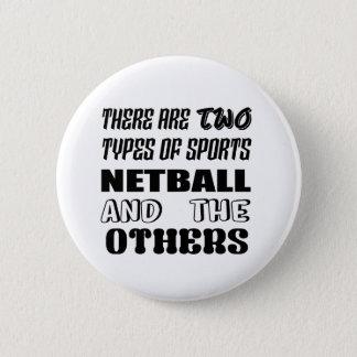 Es gibt zwei Arten SportNetball und -andere Runder Button 5,1 Cm