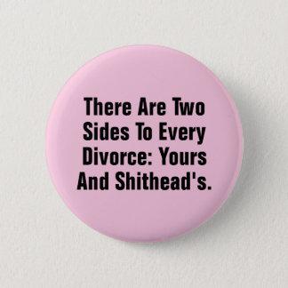 Es gibt zwei Seiten zu jeder Scheidung… Runder Button 5,7 Cm