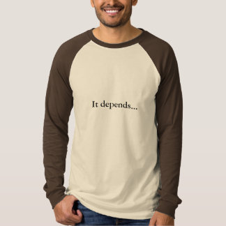 Es hängt… ab - Besonders angefertigt T-Shirt