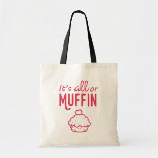 Es ist alleoder Muffin-lustige Tasche