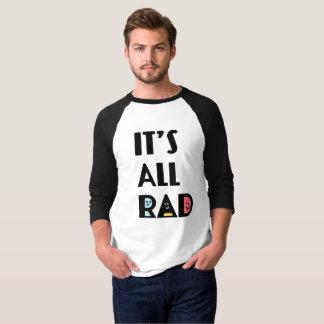 Es ist alles krasse Achtzigerjahre Vintage Retro T-Shirt