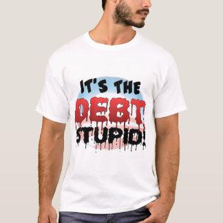Es ist die Schulden, dumm! - AntiObama T-Shirt