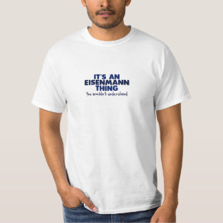 Es ist ein Eisenmann Sache-Familienname-T - Shirt