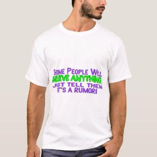 Es ist ein Gerücht T-Shirt