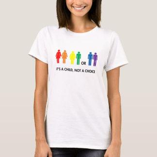 Es ist ein Kind, nicht ein T-Stück der Wahl-LGBTQ T-Shirt