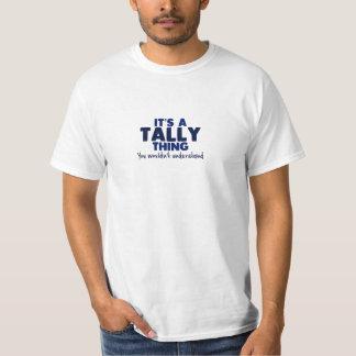 Es ist ein Tally-Sache-Familienname-T - Shirt