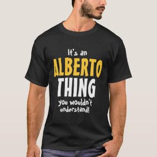 Es ist eine Alberto-Sache, die Sie nicht verstehen T-Shirt