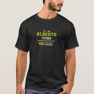 Es ist eine ALBERTO-Sache, Sie würde verstehen T-Shirt