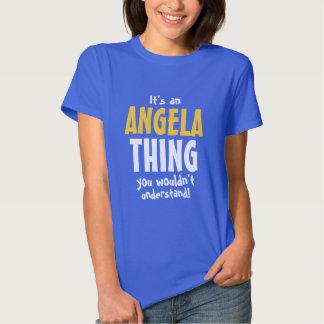 Es ist eine Angela-Sache, die Sie nicht verstehen Tshirt