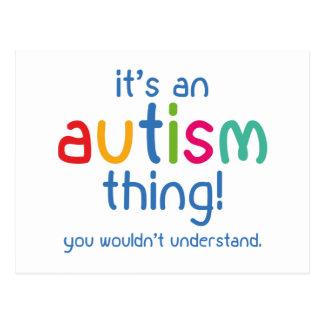 Es ist eine Autismus-Sache. Sie würden nicht Postkarte