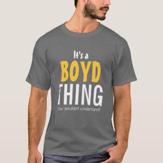 Es ist eine Boyd Sache, die Sie nicht verstehen T-Shirt