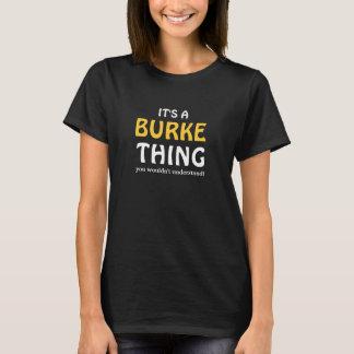 Es ist eine Burke-Sache, die Sie nicht verstehen T-Shirt
