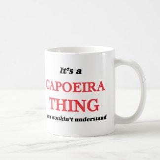 Es ist eine Capoeira Sache, Sie würde verstehen Kaffeetasse