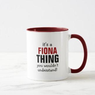 Es ist eine Fiona-Sache, die Sie nicht verstehen Tasse