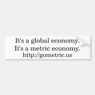 Es ist eine globale Wirtschaft. Es ist eine Autoaufkleber