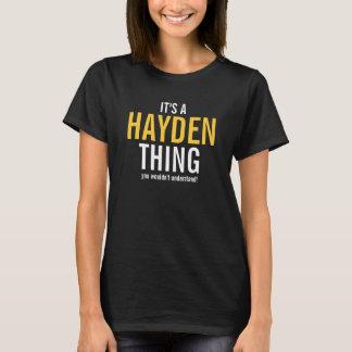 Es ist eine Hayden Sache, die Sie nicht verstehen T-Shirt