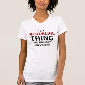 Es ist eine Jacqueline-Sache, die Sie nicht T-Shirt