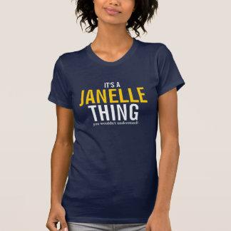 Es ist eine Janelle Sache, die Sie nicht verstehen T-Shirt