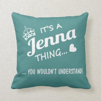 Es ist eine Jenna Sache! Kissen