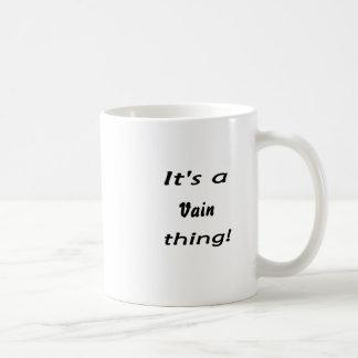 Es ist eine nichtige Sache! Kaffeetasse